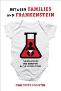 Between Families and Frankenstein: The Politics of Egg Donation in the United States
