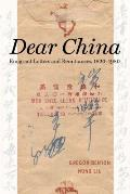 Dear China: Emigrant Letters and Remittances, 1820-1980