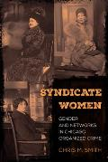 Syndicate Women: Gender and Networks in Chicago Organized Crime