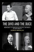 The Divo and the Duce, Volume 1: Promoting Film Stardom and Political Leadership in 1920s America