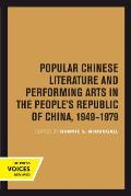 Popular Chinese Literature and Performing Arts in the People's Republic of China, 1949-1979