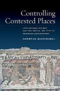 Controlling Contested Places: Late Antique Antioch and the Spatial Politics of Religious Controversy
