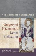 Gregory of Nazianzus's Letter Collection: The Complete Translation