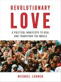 Revolutionary Love: A Political Manifesto to Heal and Transform the World