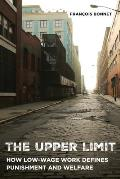 The Upper Limit: How Low-Wage Work Defines Punishment and Welfare