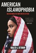American Islamophobia Understanding the Roots & Rise of Fear