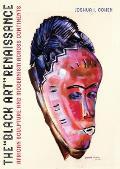 The Black Art Renaissance: African Sculpture and Modernism Across Continents