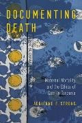 Documenting Death: Maternal Mortality and the Ethics of Care in Tanzania