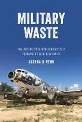 Military Waste: The Unexpected Consequences of Permanent War Readiness