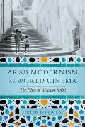 Arab Modernism as World Cinema: The Films of Moumen Smihi