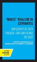 Magic Realism in Cervantes: Don Quixote as Seen Through Tom Sawyer and the Idiot