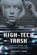 High-Tech Trash, Volume 1: Glitch, Noise, and Aesthetic Failure