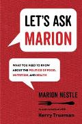 Lets Ask Marion What You Need to Know about the Politics of Food Nutrition & Health