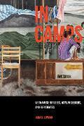 In Camps, Volume 1: Vietnamese Refugees, Asylum Seekers, and Repatriates