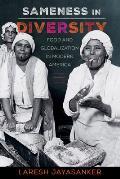 Sameness in Diversity, Volume 72: Food and Globalization in Modern America