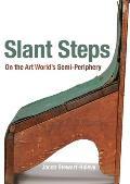 Slant Steps: On the Art World's Semi-Periphery