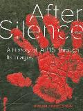 After Silence: A History of AIDS Through Its Images