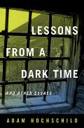Lessons from a Dark Time & Other Essays