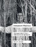 Immanent Vitalities, 4: Meaning and Materiality in Modern and Contemporary Art