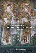 The Passion of Perpetua and Felicitas in Late Antiquity