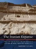 The Iranian Expanse: Transforming Royal Identity Through Architecture, Landscape, and the Built Environment, 550 Bce-642 Ce