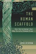 The Human Scaffold, 2: How Not to Design Your Way Out of a Climate Crisis