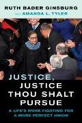 Justice, Justice Thou Shalt Pursue, Volume 2: A Life's Work Fighting for a More Perfect Union