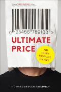 Ultimate Price: The Value We Place on Life