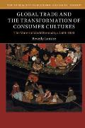 Global Trade and the Transformation of Consumer Cultures
