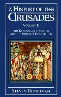 History Of The Crusades Volume 2 Kingdom Of