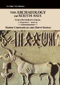 The Archaeology of South Asia