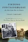 Finding Fontainebleau An American Boy in France