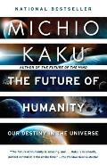Future of Humanity Our Destiny in the Universe - Signed Edition