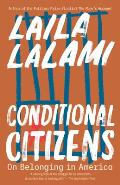 Conditional Citizens On Belonging in America