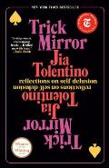 Trick Mirror: Reflections on Self-Delusion