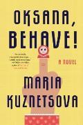 Oksana Behave A Novel