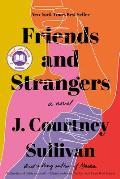 Friends & Strangers A novel