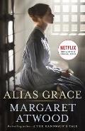 Alias Grace Movie Tie In Edition A Novel