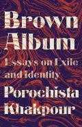 Brown Album Essays on Exile & Identity