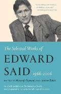 Selected Works of Edward Said 1966 2006 Revised & Updated