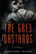 The Grey Bastards: Lot Lands #1