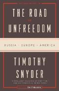 Road to Unfreedom Russia Europe America