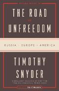 Road to Unfreedom Russia Europe America