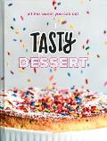 Tasty Dessert All the Sweet You Can Eat An Official Tasty Cookbook