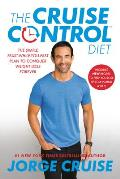 Cruise Control Diet The Simple Feast While You Fast Plan to Conquer Weight Loss Forever