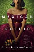 Mexican Gothic A Novel