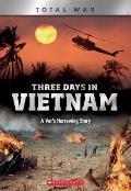 Three Days in Vietnam (X Books: Total War): A Vet's Harrowing Story
