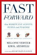 Fast Forward How Women Can Achieve Power & Purpose