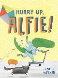 Hurry Up Alfie