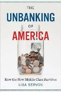 Unbanking of America How the New Middle Class Survives